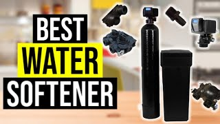 BEST WATER SOFTENER 2020 - Top 5