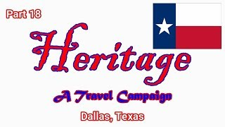 Heritage Travel Campaign-Part 18 (Dallas, Texas)