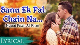 Sanu Ek Pal Chain Lyrical Video by Nusrat Fateh   - YouTube