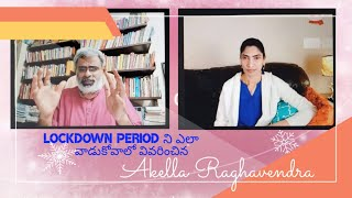 Exclusive interview with IAS Trainer | Motivational Speaker Akella Raghavendra.