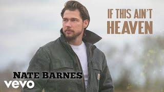 Nate Barnes - If This Ain't Heaven (Audio)
