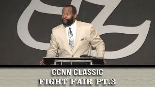 Calvary Classics – FIGHT FAIR pt.3