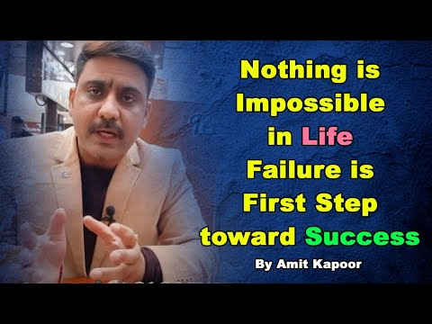 Nothing is Impossible in Life |Failure is First Step toward Success | By #ASTROLOGERAMITKAPOOR