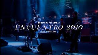 En Espíritu Y En Verdad - Encuentro 2010  Dvd Completo - Música Cristiana
