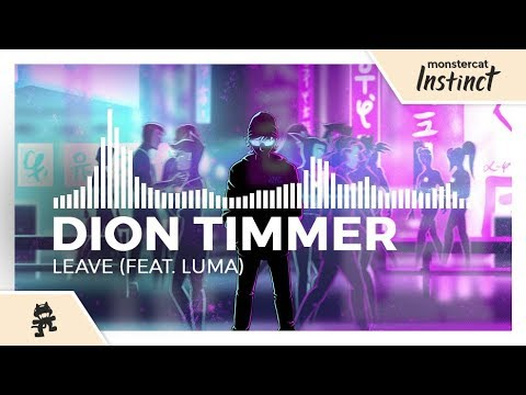 Dion Timmer - Leave (feat  Luma) [Monstercat Release] - Monstercat