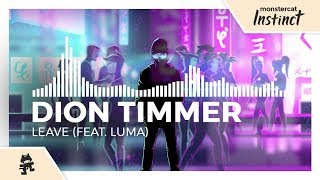 Dion Timmer - Leave (feat. Luma) [Monstercat Release]