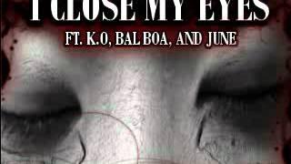 CLOSE MY EYES FT. K.O., BAL BOA AND JUNE