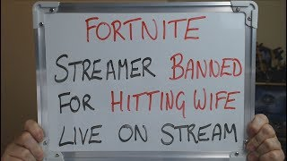 FORTNITE Streamer BANNED after HITTING WIFE Live on Stream !!