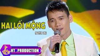 Hai Lối Mộng - Nguyên Linh [Official]