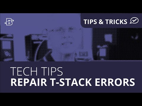 Tech Tips | How to Repair T-Stack Errors