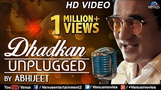 Dhadkan - Unplugged | Abhijeet Bhattacharya | Nadeem - Shravan | Latest Bollywood Roamntic Songs