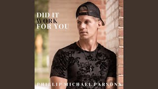 Phillip Michael Parsons Did It Work For You