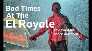 Bad Times At The El Royale reviewed by Mark Kermode
