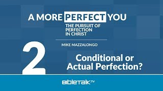 Conditional or Actual Perfection?