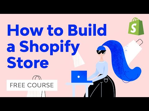 How to Build a Shopify Store   Free Course
