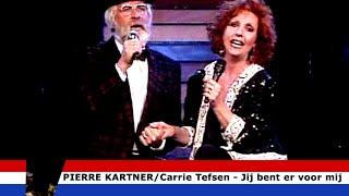 Jij Bent Er Voor Mij - Pierre Kartner en Carrie Tefsen