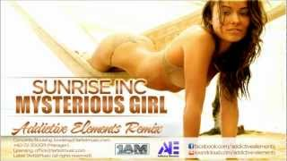 Sunrise Inc - Mysterious Girl (Addictive Elements Remix) [Official Extended]
