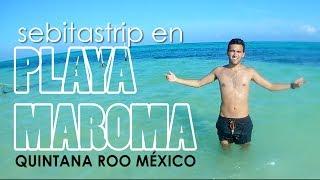 Playa Maroma Q.roo México ¿cómo Llegar? ¿cuanto Cuesta? @sebitastrip