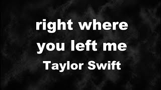 Karaoke♬ right where you left me - Taylor Swift 【No Guide Melody】 Instrumental