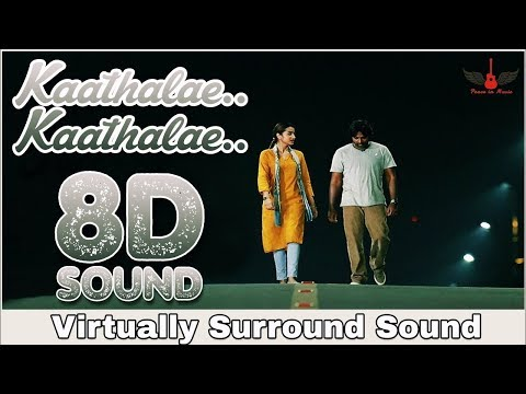 Kaathalae Kaathalae | 8D Audio Song | 96 Movie | High Quality | Tamil 8D Songs