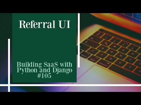 Referral UI - Building SaaS with Python and Django #105 thumbnail