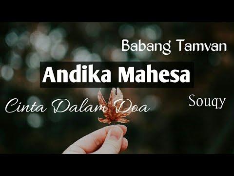 , title : 'Lirik Cinta Dalam Doa by Souqy (Cover by Andika Mahesa | Babang Tamvan)'