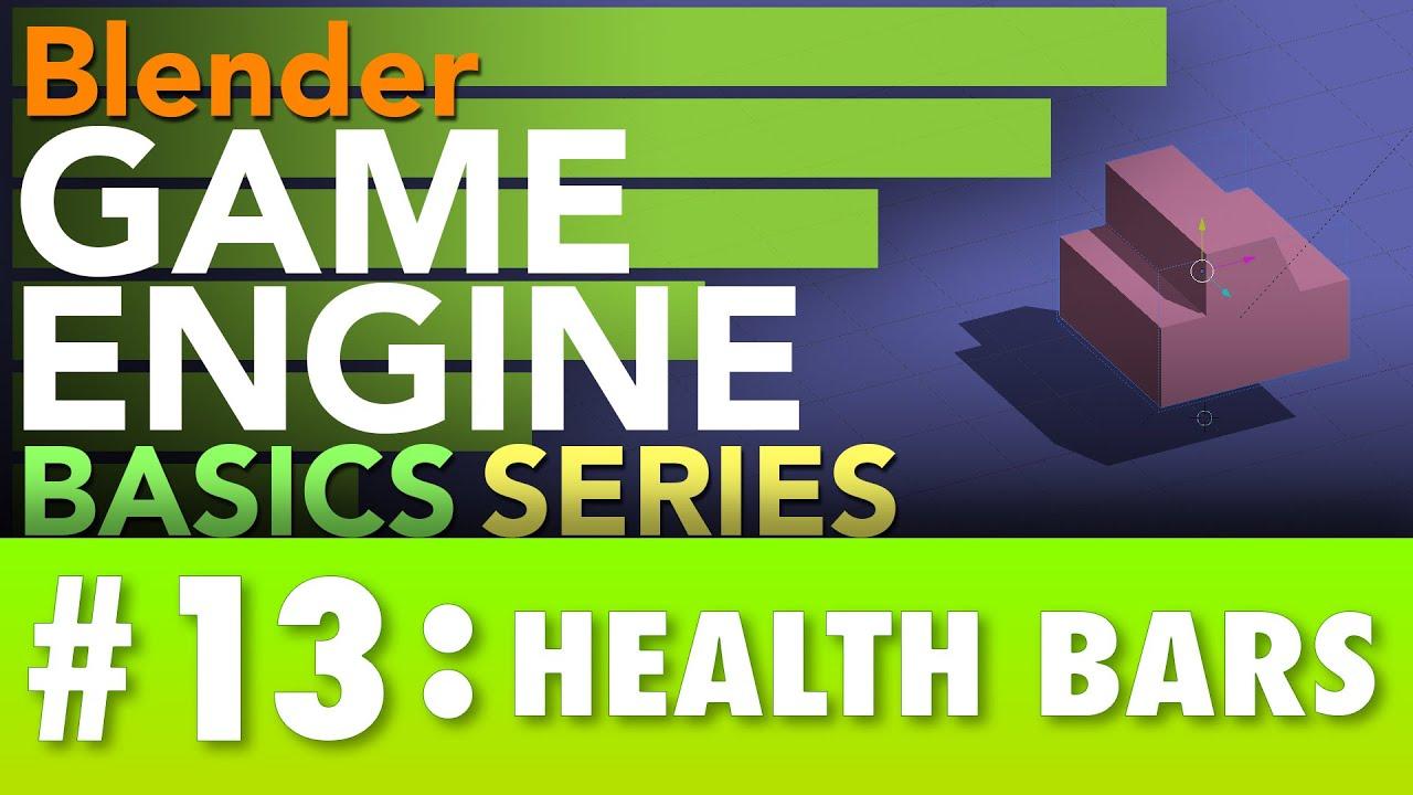 Blender Game Engine Basics Tutorial #13 : Health Bars #b3d #gamelogic