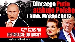 Dlaczego Putin atakuje Polskę i amb. Mosbacher? Czy czas na reparacje od Rosji?