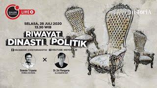 Riwayat Dinasti Politik - Dialog Sejarah | HISTORIA.ID
