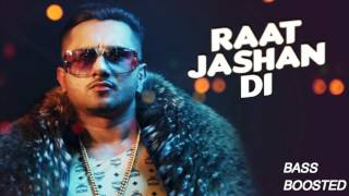 Raat Jashan Di (LYRICS & BASS BOOSTED AUDIO) - Yo Yo Honey Singh, Jasmine Sandlas