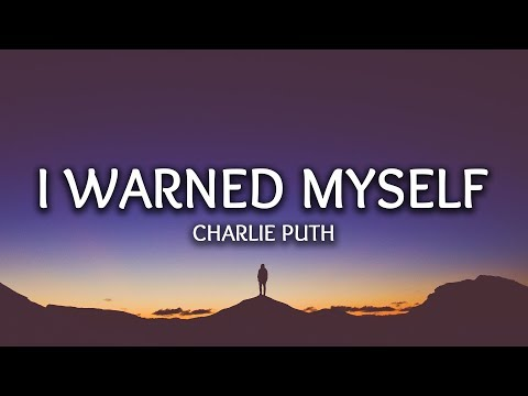 Charlie Puth ‒ I Warned Myself (Lyrics)