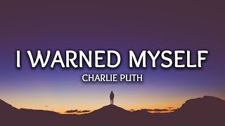 Charlie Puth ‒ I Warned Myself (Lyrics)