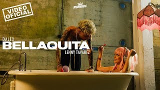 Bellaquita - Dalex feat. Lenny Tavárez (Video)