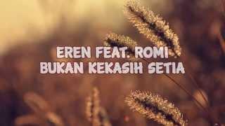 Download lagu Eren Feat Romi Bukan Kekasih Setia Mp3