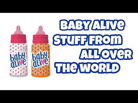Baby alive stuff from all over the world see what other countries have that we don't