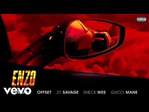 "DJ Snake, Sheck Wes – ""Enzo"" ft. Offset, 21 Savage, Gucci Mane"