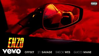 DJ Snake, Sheck Wes - Enzo (Audio) ft. Offset, 21 Savage, Gucci Mane