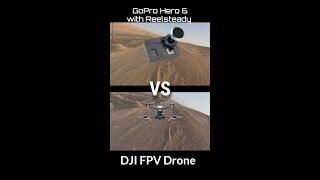 DJI FPV Drone RockSteady VS GoPro hero 6 Reelsteady