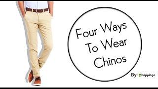 4 Ways To Wear Chinos