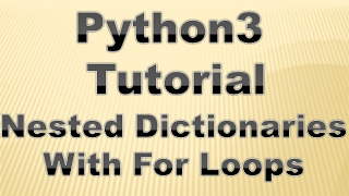 Python3 Tutorial - Nested Dictionaries with For Loops