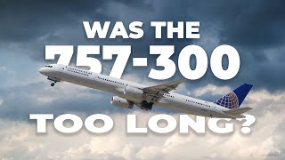 Did Boeing Make The 757-300 Too Long?