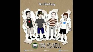 Far as Hell - The Ska Song (Demo) - Sony Xperia Song Contest Submission