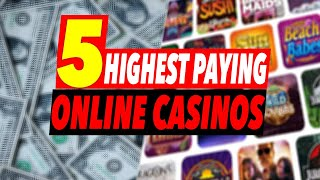 Highest Paying Online Casinos 🤑 Best Paying Online Casinos 2021