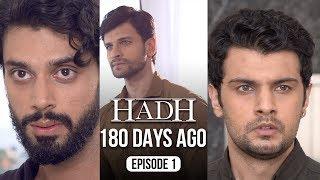 Hadh | Episode 1 of 9 - '180 DAYS AGO' | A Web Original By Vikram Bhatt