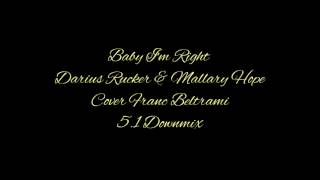 Baby I'm Right Darius Rucker & Mallary Hope Cover Franc Beltrami