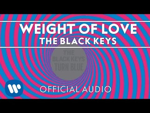 The Black Keys - Weight Of Love [Official Audio] - The Black Keys