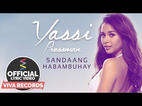 Yassi Pressman — Sandaang Habambuhay [Official Lyric Video]