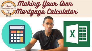 Why you Should Make Your Own Mortgage Calculator