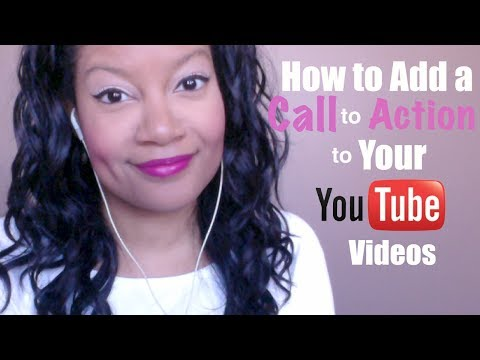 , title : 'How to Add a Call To Action to Your Youtube Videos