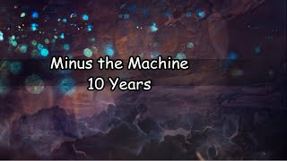 Minus the Machine - 10 Years w/ lyrics